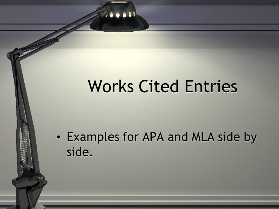 Works Cited Entries Examples for APA and MLA side by side.