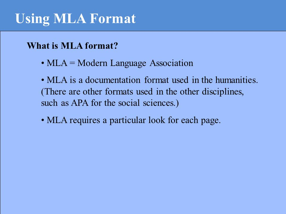 Using MLA Format What is MLA format.
