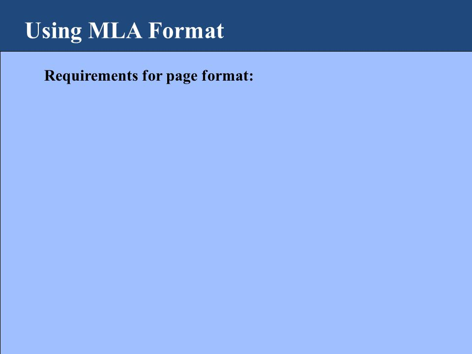 Using MLA Format Requirements for page format: