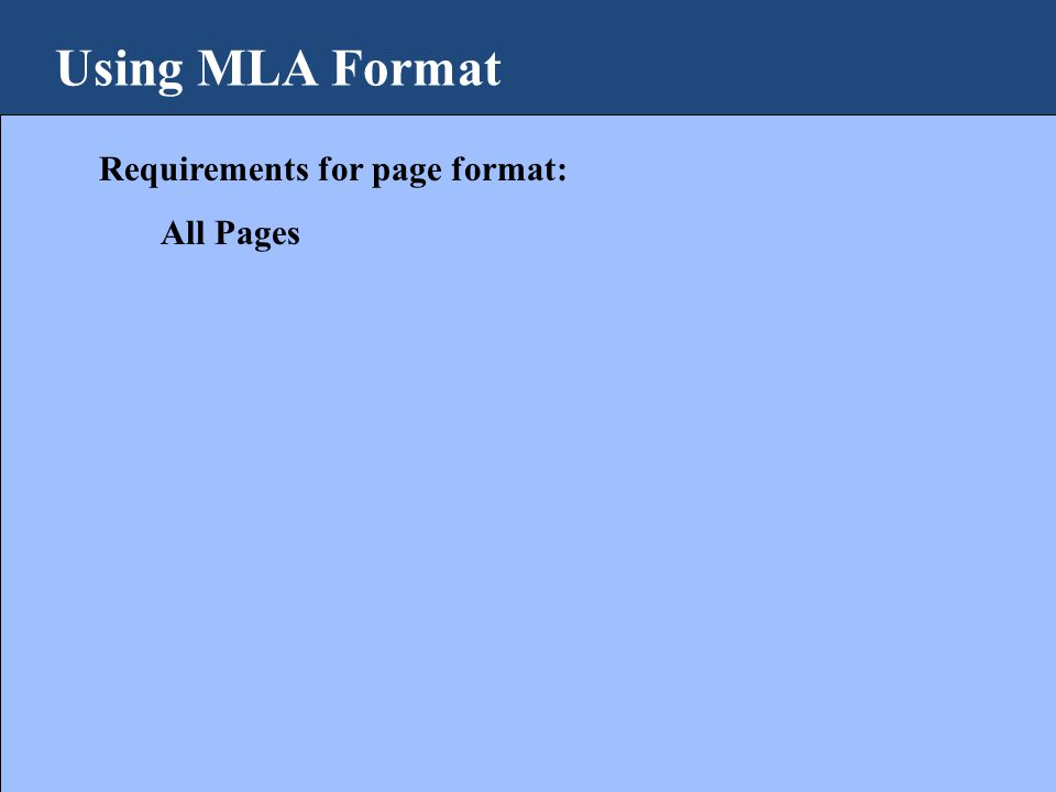 Using MLA Format Requirements for page format: All Pages