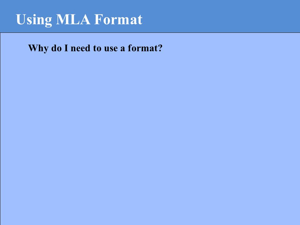 Why do I need to use a format?