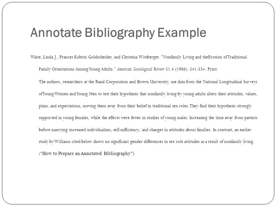 Annotate Bibliography Example Waite, Linda J., Frances Kobrin Goldscheider, and Christina Witsberger.