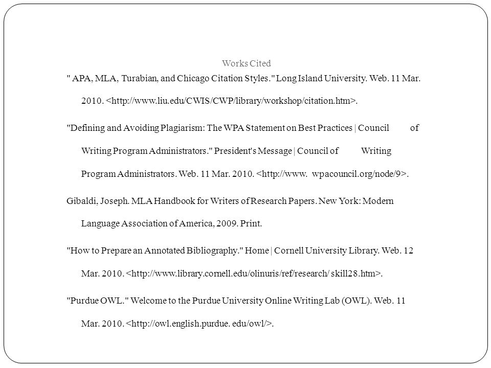 Works Cited APA, MLA, Turabian, and Chicago Citation Styles. Long Island University.