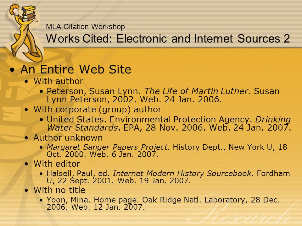 MLA Citation Workshop Works Cited: Electronic and Internet Sources 2 An Entire Web Site With author Peterson, Susan Lynn.