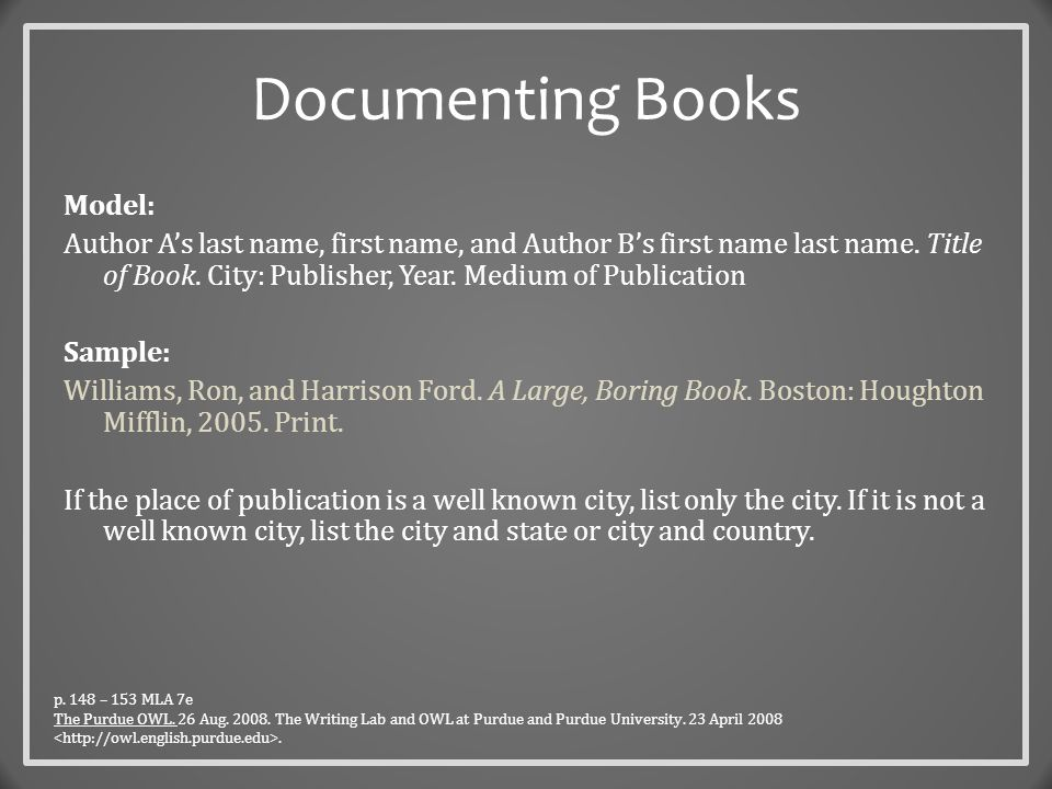 Documenting Books Model: Author A's last name, first name, and Author B's first name last name.