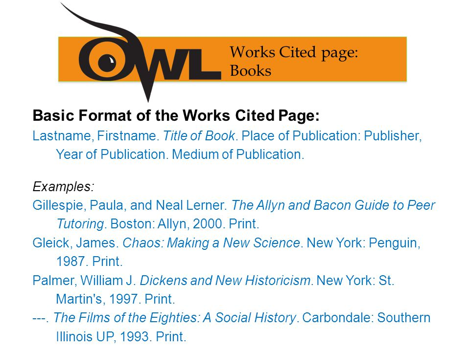 Basic Format of the Works Cited Page: Lastname, Firstname.