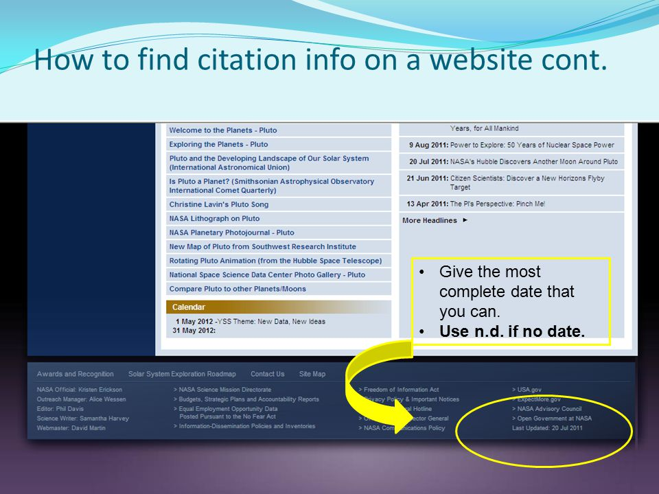 How to find citation info on a website cont. Give the most complete date that you can. Use n.d. if no date.