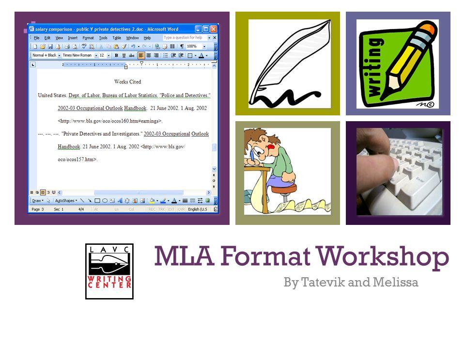 + MLA Format Workshop By Tatevik and Melissa