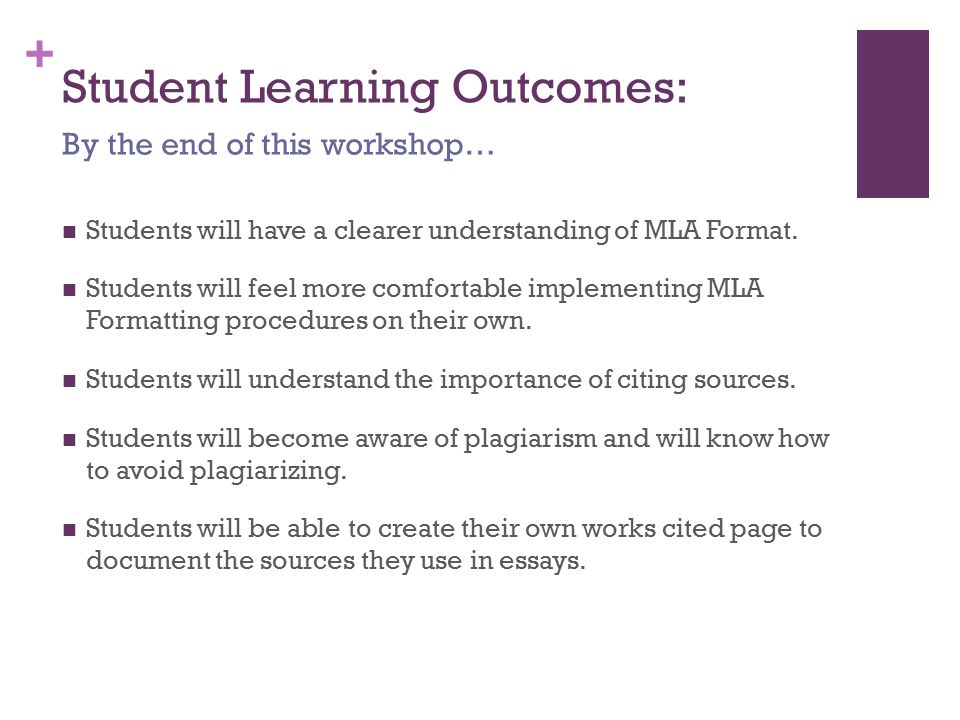+ Student Learning Outcomes: Students will have a clearer understanding of MLA Format.