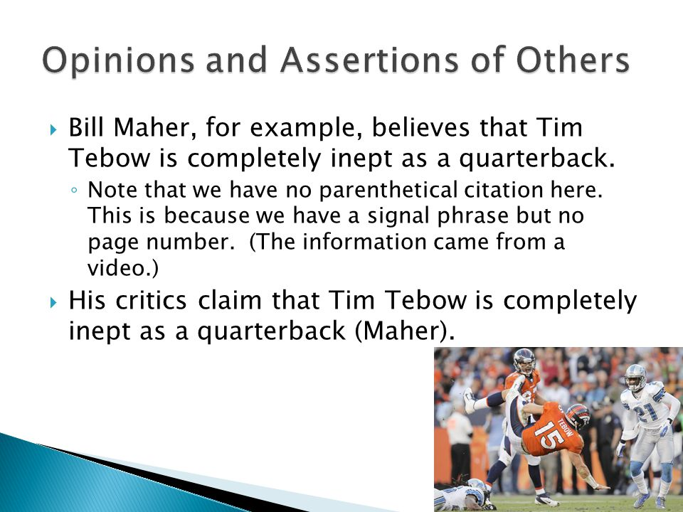  Bill Maher, for example, believes that Tim Tebow is completely inept as a quarterback.