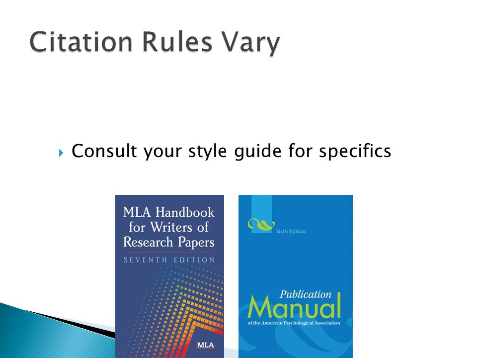  Consult your style guide for specifics