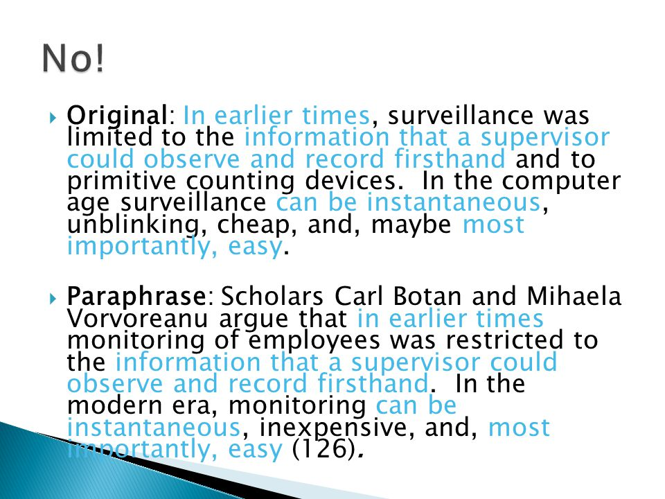  Original: In earlier times, surveillance was limited to the information that a supervisor could observe and record firsthand and to primitive counting devices.