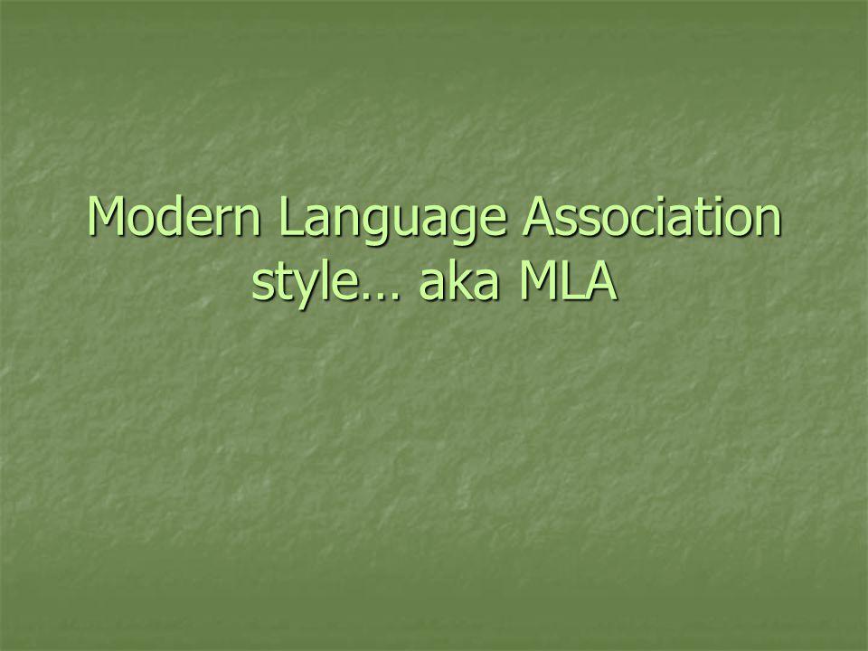 Modern Language Association style… aka MLA