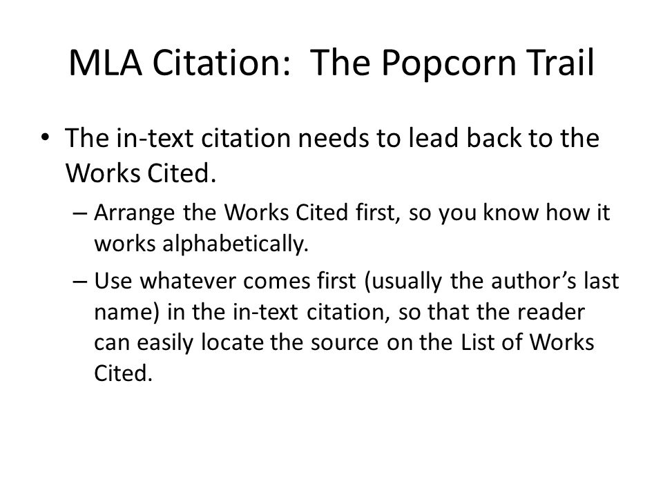 MLA Citation: The Popcorn Trail The in-text citation needs to lead back to the Works Cited.