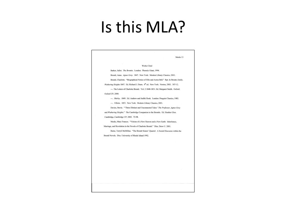 MLA Citation: Begin at the End The List of Works Cited at the end of the paper is organized alphabetically by authors' last names.