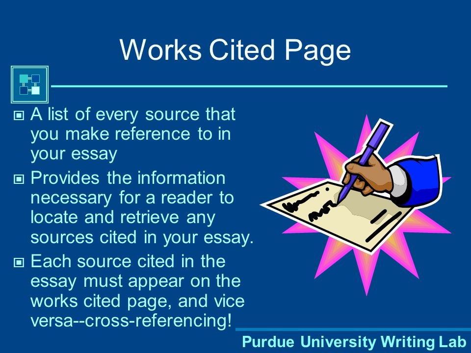 Purdue University Writing Lab MLA Style: Two Parts Works Cited Page Parenthetical Citations