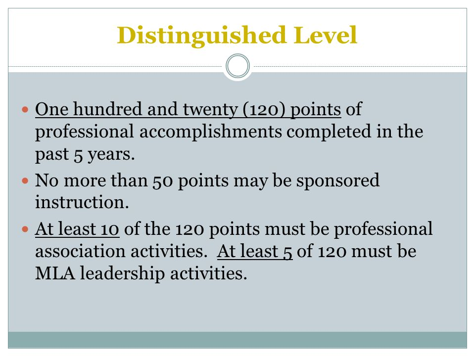 Distinguished Level One hundred and twenty (120) points of professional accomplishments completed in the past 5 years.