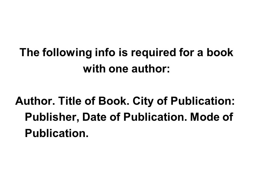 The following info is required for a book with one author: Author.