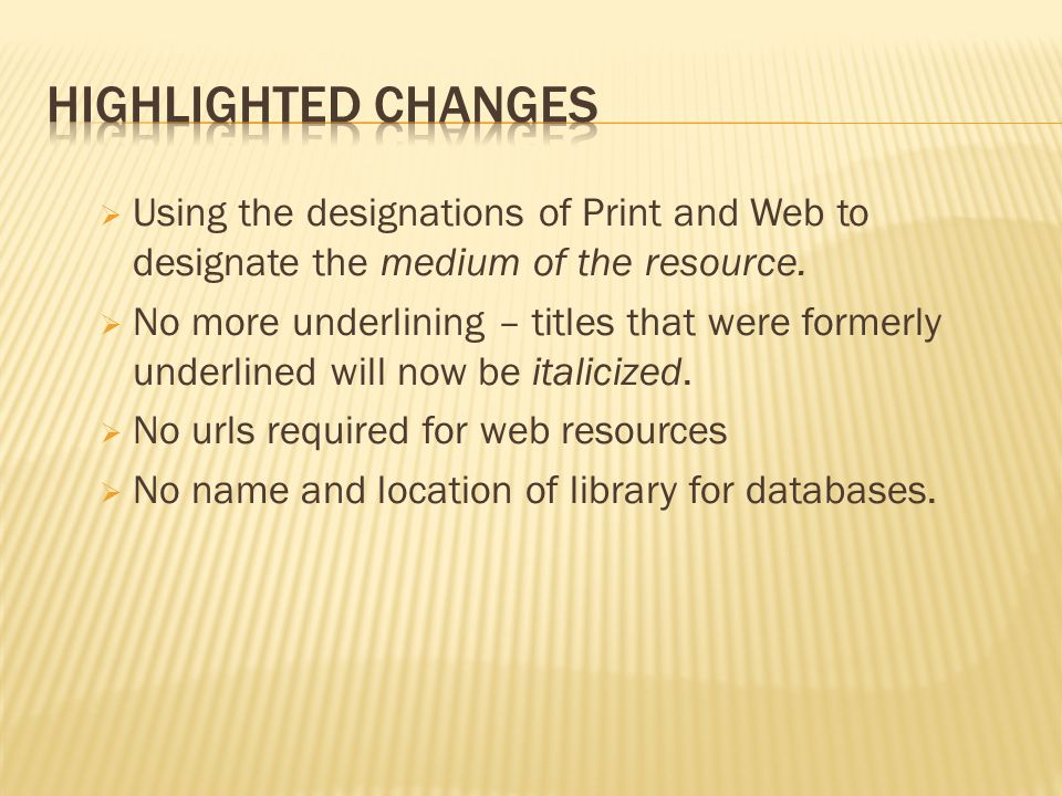  Using the designations of Print and Web to designate the medium of the resource.