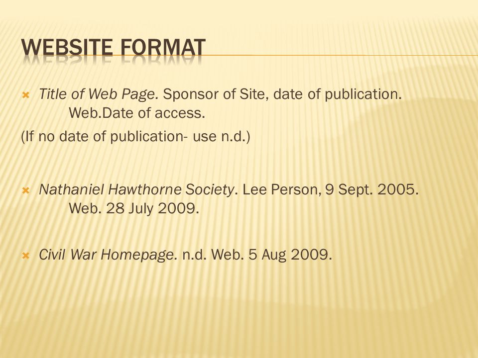  Title of Web Page. Sponsor of Site, date of publication.