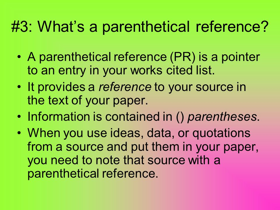 #3: What's a parenthetical reference.