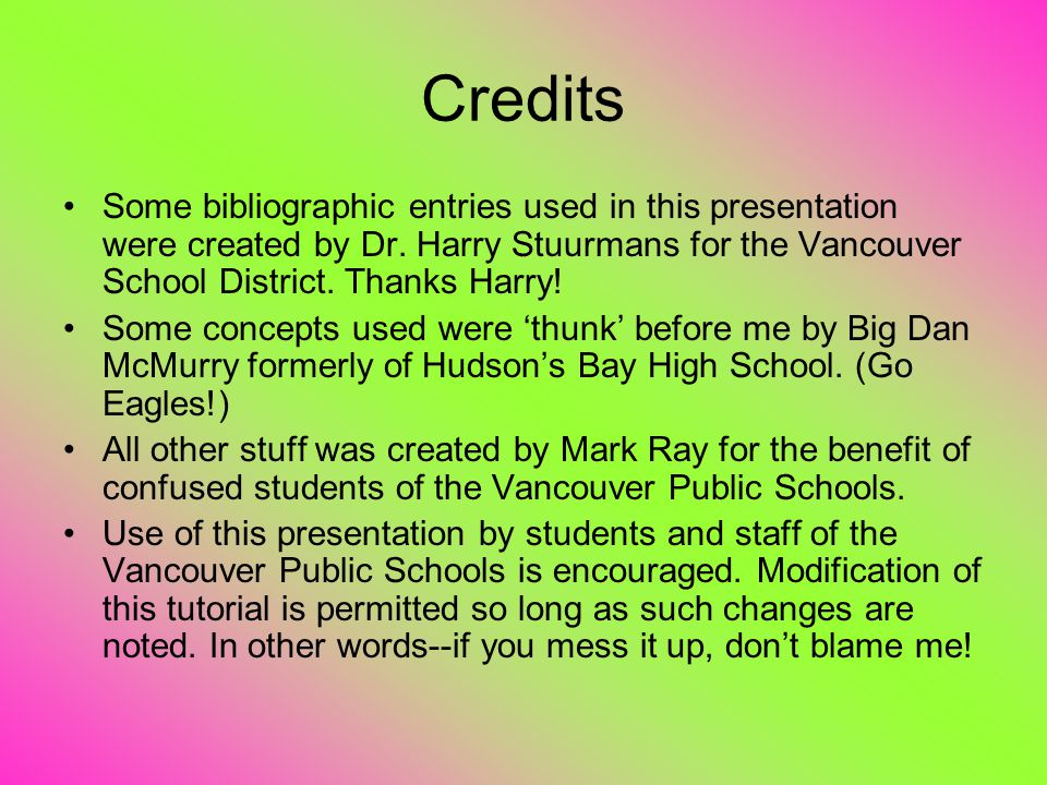 Credits Some bibliographic entries used in this presentation were created by Dr.