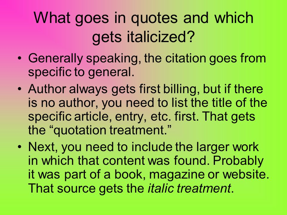 What goes in quotes and which gets italicized.