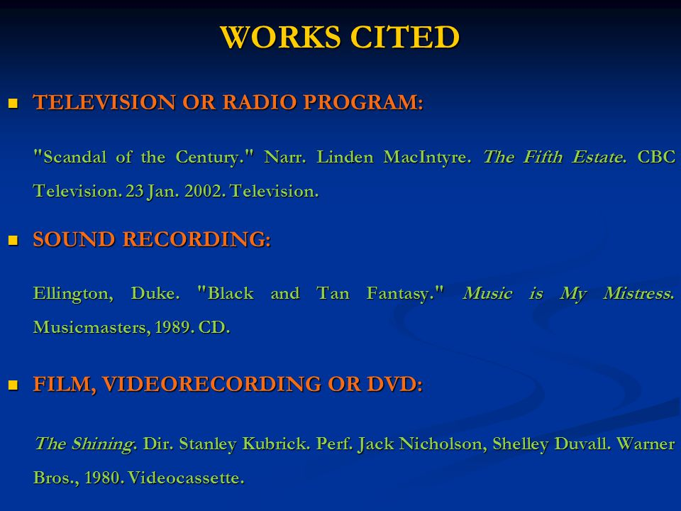 WORKS CITED TELEVISION OR RADIO PROGRAM: TELEVISION OR RADIO PROGRAM: Scandal of the Century. Narr.