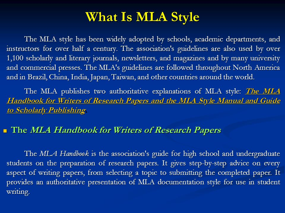 What Is MLA Style The MLA style has been widely adopted by schools, academic departments, and instructors for over half a century.