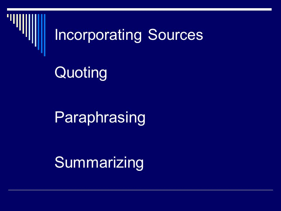 Incorporating Sources Quoting Paraphrasing Summarizing