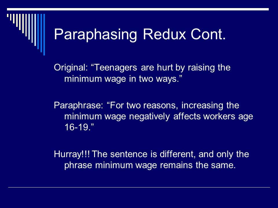 """Paraphasing Redux Cont. Original: """"Teenagers are hurt by raising the minimum wage in two ways."""" Paraphrase: """"For two reasons, increasing the minimum w"""