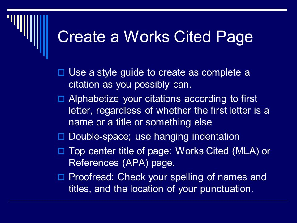 Create a Works Cited Page  Use a style guide to create as complete a citation as you possibly can.