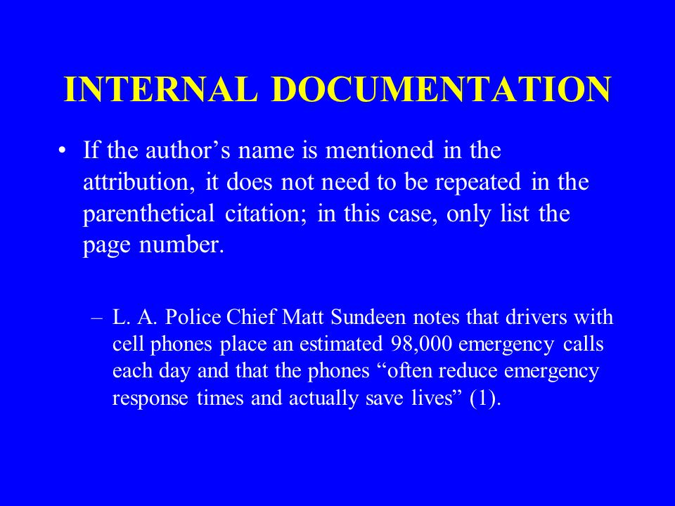 INTERNAL DOCUMENTATION If the author's name is mentioned in the attribution, it does not need to be repeated in the parenthetical citation; in this case, only list the page number.