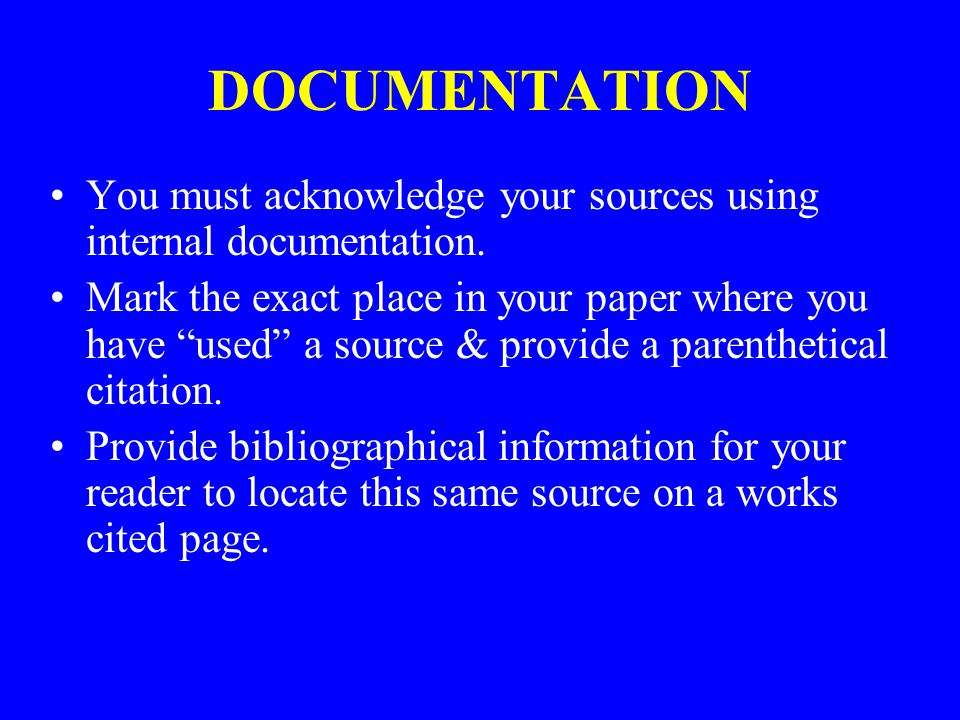 DOCUMENTATION You must acknowledge your sources using internal documentation.
