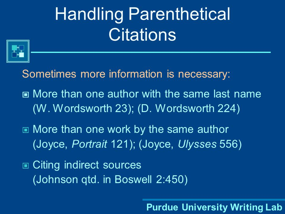 Purdue University Writing Lab Handling Quotes in Your Text Author's last name and page number(s) of quote must appear in the text For example: Romantic poetry is characterized by the spontaneous overflow of powerful feelings (Wordsworth 263).