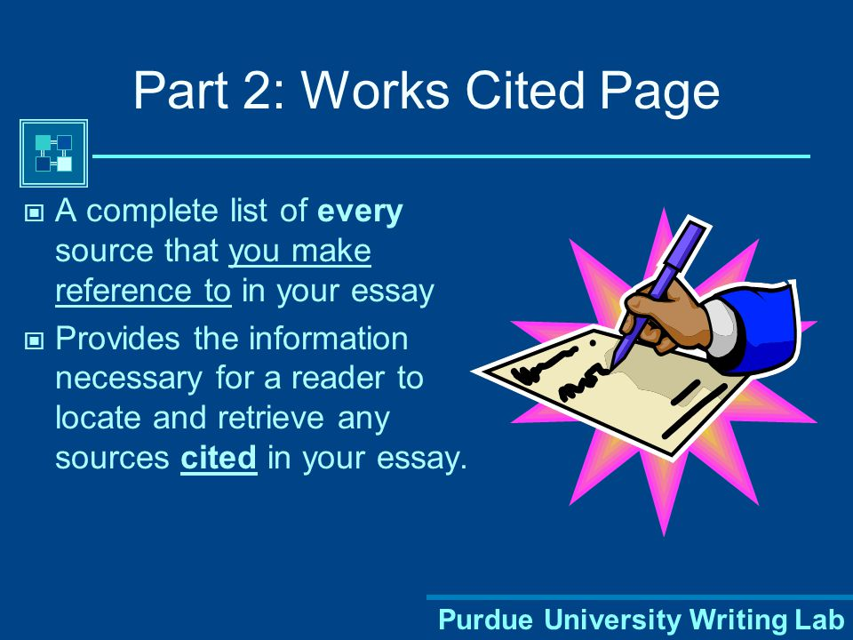 Purdue University Writing Lab There are many different combinations and variations within MLA citation format. If you run into something unusual, look