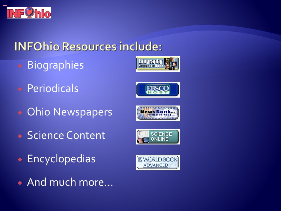  Biographies  Periodicals  Ohio Newspapers  Science Content  Encyclopedias  And much more…