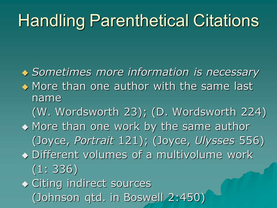 When Should You Use Parenthetical Citations?  When summarizing facts and ideas from a source –Summarizing means to take ideas from a large passage of