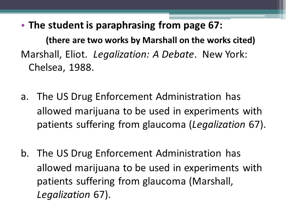 The student is paraphrasing from page 67: (there are two works by Marshall on the works cited) Marshall, Eliot. Legalization: A Debate. New York: Chel