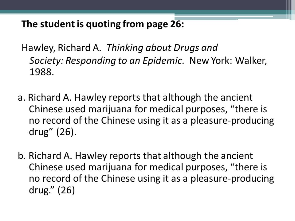 The student is quoting from page 26: Hawley, Richard A. Thinking about Drugs and Society: Responding to an Epidemic. New York: Walker, 1988. a. Richar