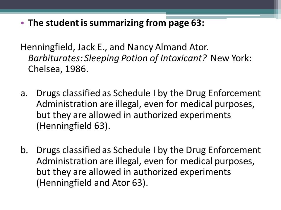 The student is summarizing from page 63: Henningfield, Jack E., and Nancy Almand Ator. Barbiturates: Sleeping Potion of Intoxicant? New York: Chelsea,