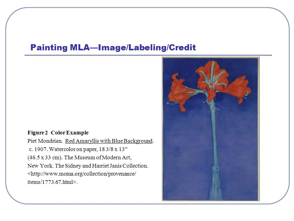 Painting MLA—Image/Labeling/Credit Figure 2 Color Example Piet Mondrian.