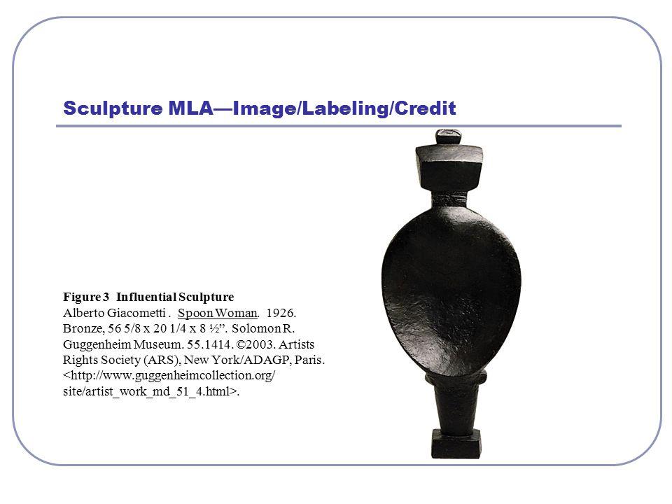 Sculpture MLA—Image/Labeling/Credit Figure 3 Influential Sculpture Alberto Giacometti.