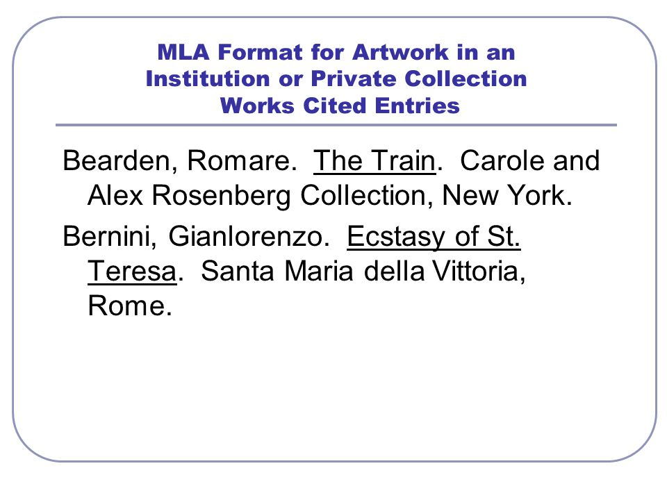 MLA In-Text Citation for Artwork Mary Cassatt, an American painter, spent a great deal of time in Europe and studied in Italy.