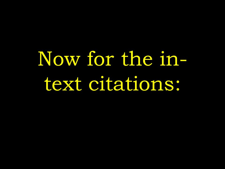 Now for the in- text citations: