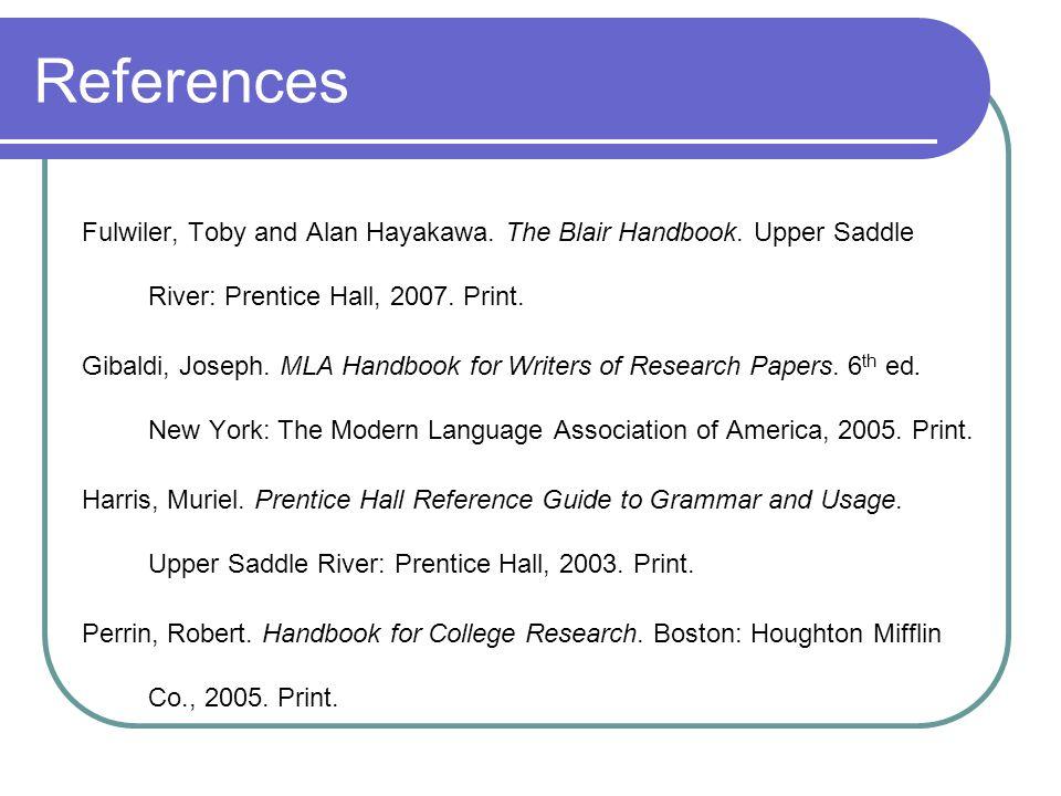 References Fulwiler, Toby and Alan Hayakawa. The Blair Handbook.