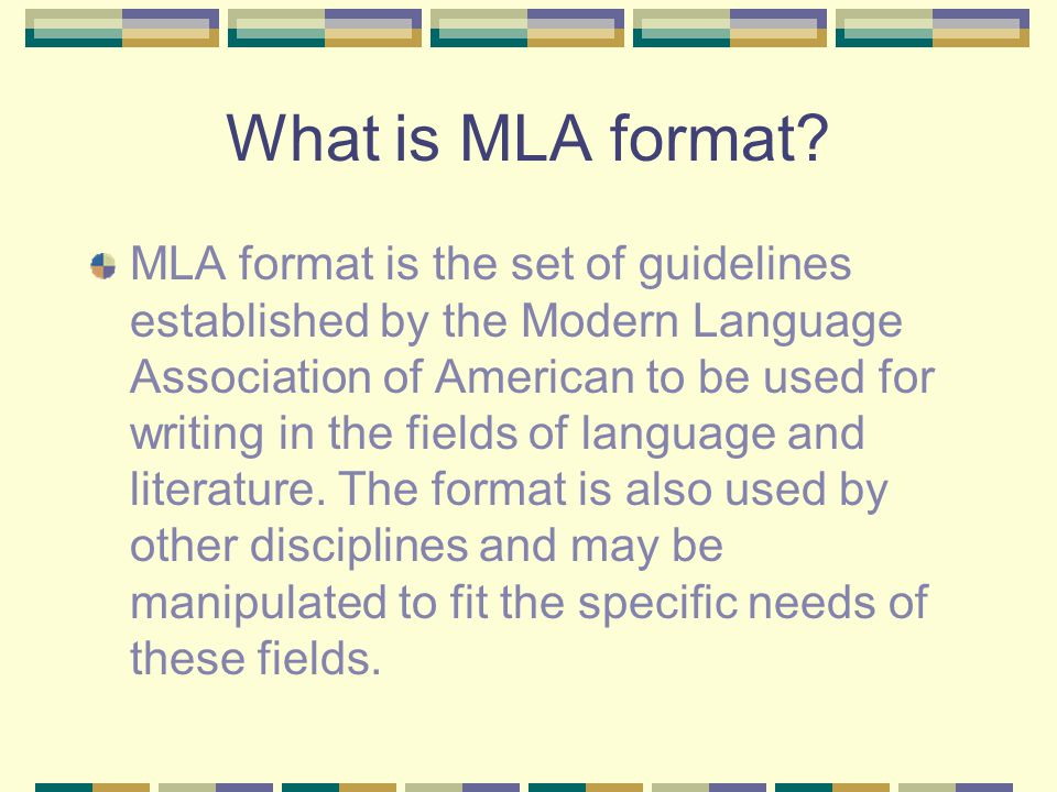 What is MLA format? MLA format is the set of guidelines established by the Modern Language Association of American to be used for writing in the field