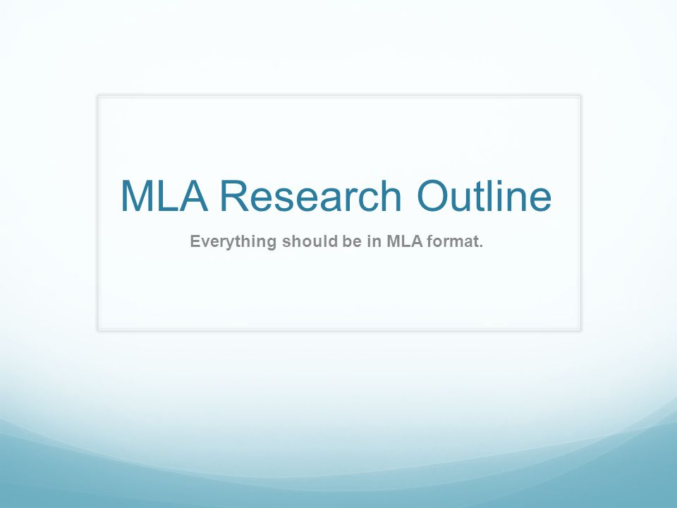 MLA Research Outline Everything should be in MLA format.