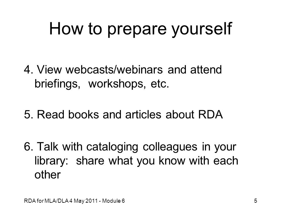 RDA for MLA/DLA 4 May 2011 - Module 65 How to prepare yourself 4.
