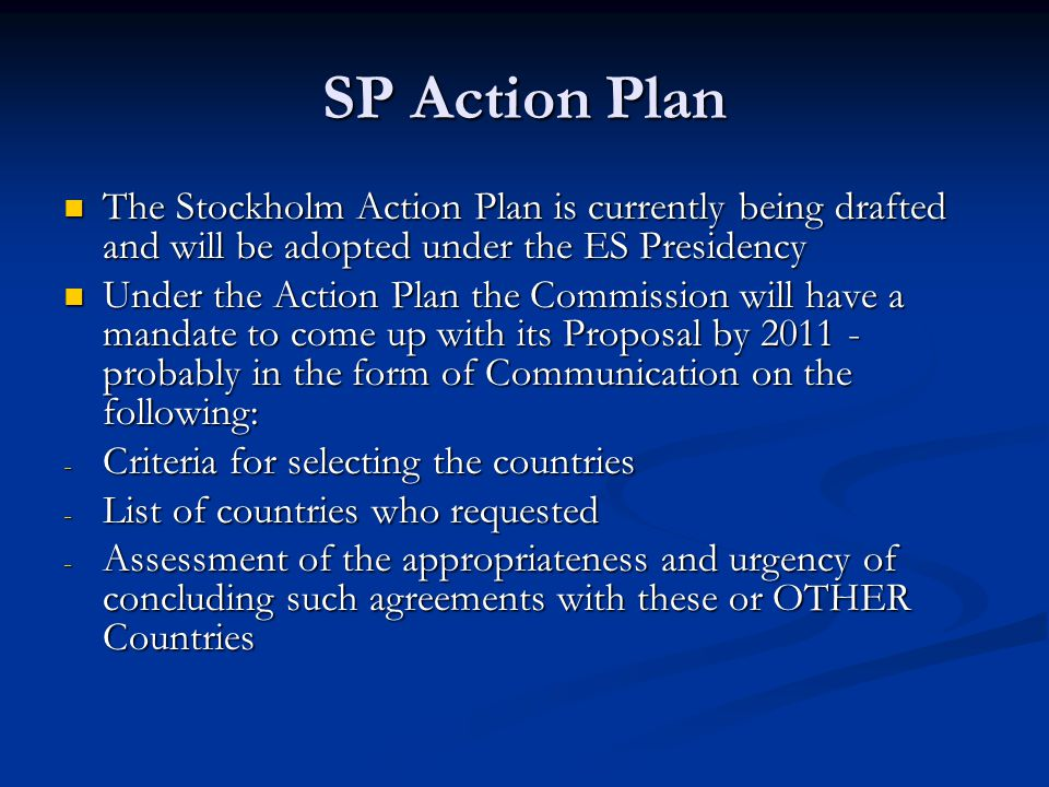 SP Action Plan The Stockholm Action Plan is currently being drafted and will be adopted under the ES Presidency The Stockholm Action Plan is currently